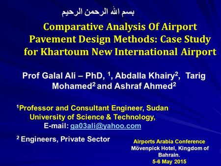 Comparative Analysis Of Airport Pavement Design Methods: Case Study for Khartoum New International Airport Prof Galal Ali – PhD, 1, Abdalla Khairy 2, Tarig.
