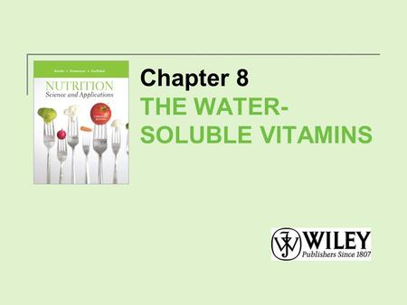Chapter 8 THE WATER- SOLUBLE VITAMINS. Vitamin Talk Vitamins are organic compounds essential in the diet to promote growth and health maintenance. Water-soluble.