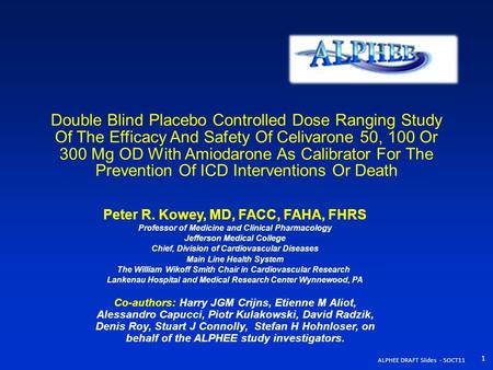 Double Blind Placebo Controlled Dose Ranging Study Of The Efficacy And Safety Of Celivarone 50, 100 Or 300 Mg OD With Amiodarone As Calibrator For The.