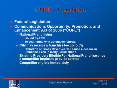 Legislative Update _______________________________ May 11, 2006 Slide # 1 COPE - Legislation Federal Legislation Communications Opportunity, Promotion,