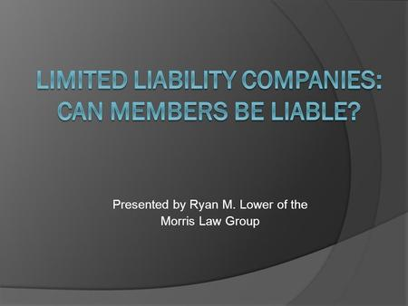 Presented by Ryan M. Lower of the Morris Law Group.