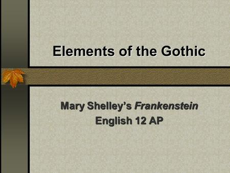 Mary Shelley's Frankenstein English 12 AP