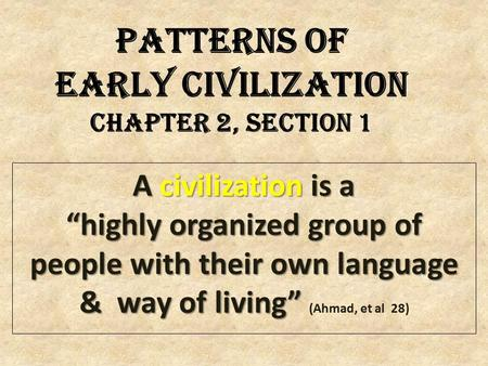 Patterns of Early Civilization Chapter 2, Section 1