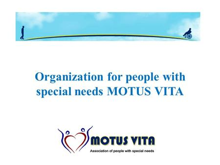 Organization for people with special needs MOTUS VITA.