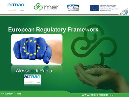 European Regulatory Framework 1st April 2014 - Faro Alessio Di Paolo.
