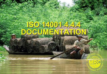 ISO 14001 4.4.4 DOCUMENTATION. ISO 14001 Environmental Management Systems2 Lesson Learning Goals At the end of this lesson you should be able to:  Name.