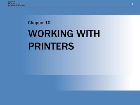 11 WORKING WITH PRINTERS Chapter 10. Chapter 10: WORKING WITH PRINTERS2 THE WINDOWS SERVER 2003 PRINTER MODEL  Locally attached printers Printers that.