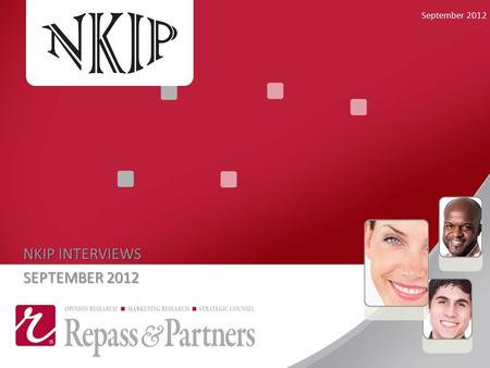 NKIP INTERVIEWS SEPTEMBER 2012 September 2012. BACKGROUND 2 Critical input for Strategic Plan development designed to meet employment needs of Northern.