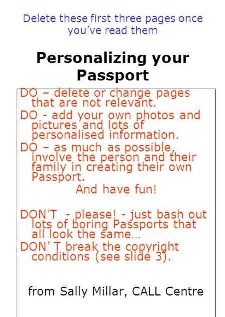 Delete these first three pages once you've read them Personalizing your Passport DO – delete or change pages that are not relevant. DO - add your own photos.
