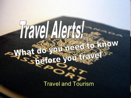 Travel and Tourism. funny travel Safety video Why do you need to be cautious when traveling ? 1.Tourists are easy targets for criminals Why?: Don't know.