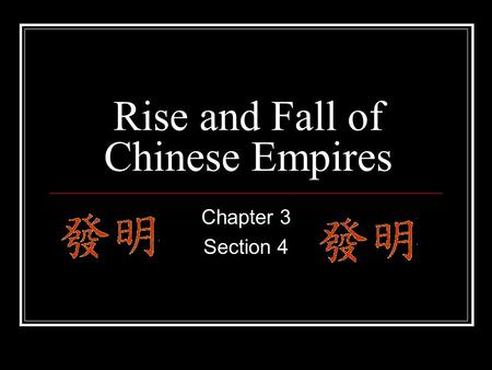 Rise and Fall of Chinese Empires Chapter 3 Section 4.