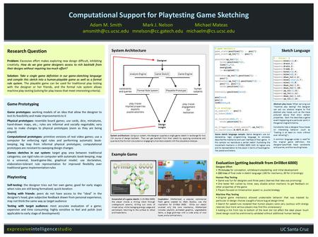 Computational Support for Playtesting Game Sketching Adam M. Smith Mark J. Nelson Michael Mateas