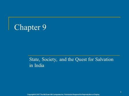 Copyright © 2007 The McGraw-Hill Companies Inc. Permission Required for Reproduction or Display. 1 Chapter 9 State, Society, and the Quest for Salvation.