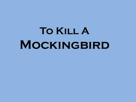 To Kill A Mockingbird. INTRODUCTION Published in 1960 Within one year after publication sold 500,000 copies. The novel challenges our stereotypes and.