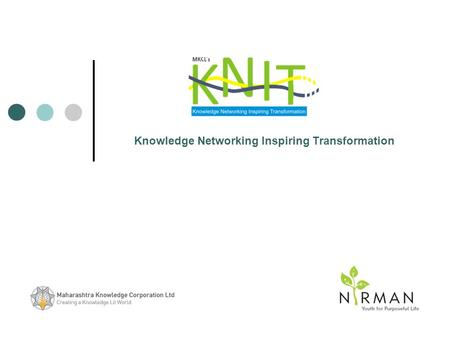 Knowledge Networking Inspiring Transformation. A story… … in the life of an NGO.