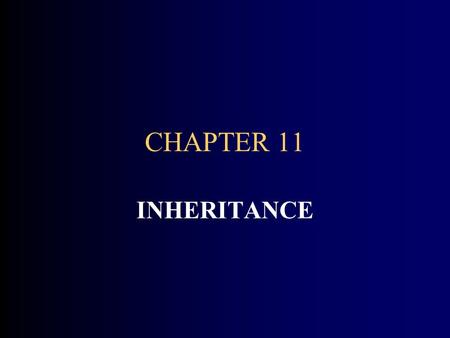 CHAPTER 11 INHERITANCE. CHAPTER GOALS To understand how to inherit and override superclass methods To be able to invoke superclass constructors To learn.