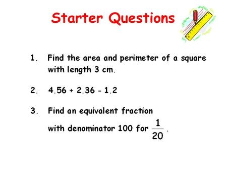 Starter Questions. Learning Intention To explain what the term simple interest means and how to calculate it. Simple Interest.