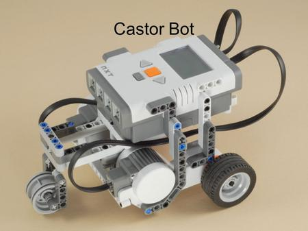 "Castor Bot. Now, we will begin creating a robot Log onto your computer On your screen, click on the website labeled ""castor bot"" Your building instructions."