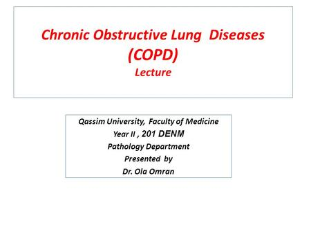 Chronic Obstructive Lung Diseases (COPD) Lecture