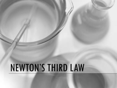 NEWTON'S THIRD LAW. HOW DID THE APPLE FIT INTO THIS As the story goes, Newton was sitting in a garden and watched an apple pulled from a tree by the force.