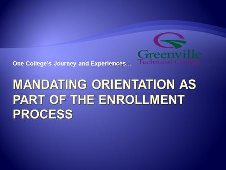 Ences… One College's Journey and Experiences….