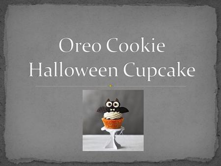 This is a cupcake that is great for Halloween Very festive And not to mention, good! Can be altered to fit different holidays.