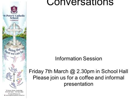Three Way Learning Conversations Information Session Friday 7th 2.30pm in School Hall Please join us for a coffee and informal presentation.