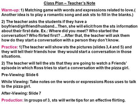 Class Plan – Teacher's Note Warm-up: 1) Matching game with words and expressions related to love.( Another idea is to play a romantic song and ask sts.