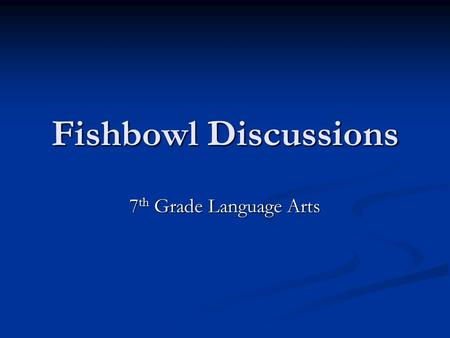 "Fishbowl Discussions 7 th Grade Language Arts. ""My Mother's Food"" Look back at your questions. How do you know they are ""good"" questions? Look back at."