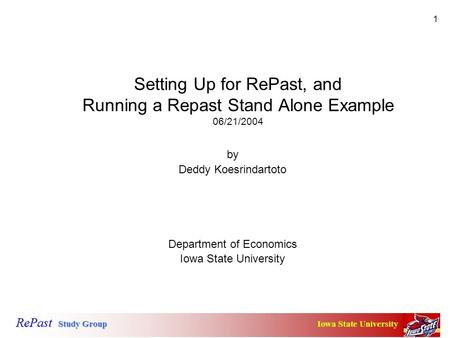 1 Setting Up for RePast, and Running a Repast Stand Alone Example 06/21/2004 by Deddy Koesrindartoto Department of Economics Iowa State University.