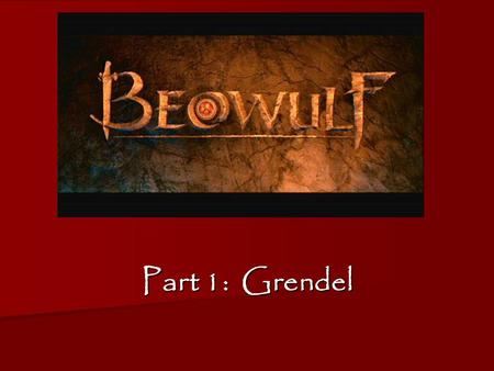 Part 1: Grendel. Let's review a few key ideas from this section: Why does Grendel strike out against Hrothgar and his men? Why does Grendel strike out.
