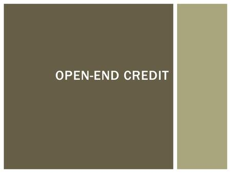 "OPEN-END CREDIT.  ""Clear and conspicuous""  Written  In a form the member can keep GENERAL DISCLOSURE REQUIREMENTS."