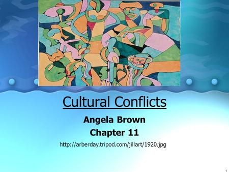Cultural Conflicts Angela Brown Chapter 11  1.
