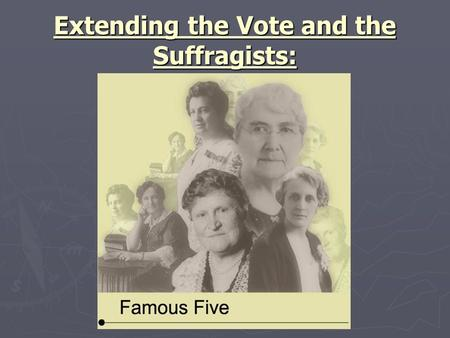 Extending the Vote and the Suffragists:.  1917 Canada's federal electoral law did not allow voting for idiots, madmen, criminals, and judges.