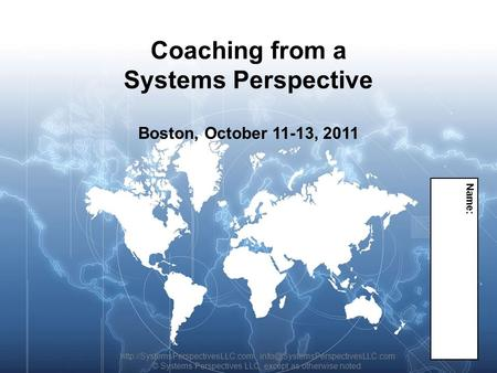 V. 2010.10.08 1 Coaching from a Systems Perspective  © Systems Perspectives LLC, except.