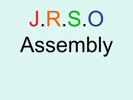 J.R.S.O Assembly. Walking To school Where to cross the road ? Pedestrian crossings. At a lollipop lady. Zebra crossing. Or if you have to cross at a.