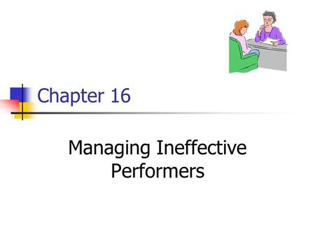 Managing Ineffective Performers