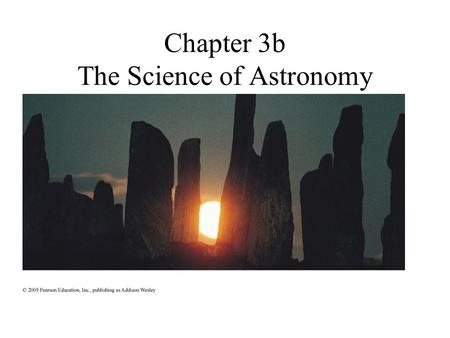 Chapter 3b The Science of Astronomy. 3.2 Ancient Greek Science Why does modern science trace its roots to the Greeks? How did the Greeks explain planetary.