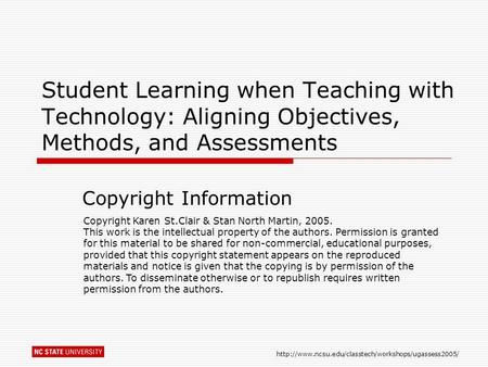 Student Learning when Teaching with Technology: Aligning Objectives, Methods, and Assessments Copyright.