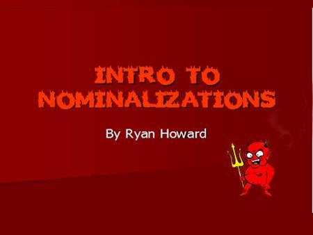 What is a Nominalization? A nominalization is the conversion of a verb, adjective, or adverb into a noun. A nominalization is the conversion of a verb,