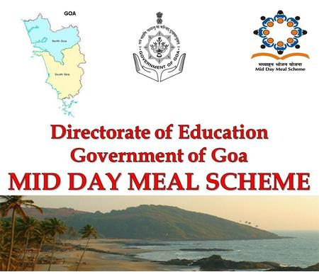 1. Brief History  Prior to 2003, in the State of Goa, 3 kgs of rice was distributed to primary students under Mid Day Meal Scheme. In 2003-04, Kachori,