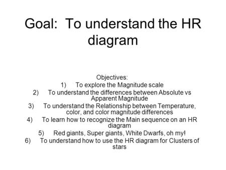 Goal: To understand the HR diagram