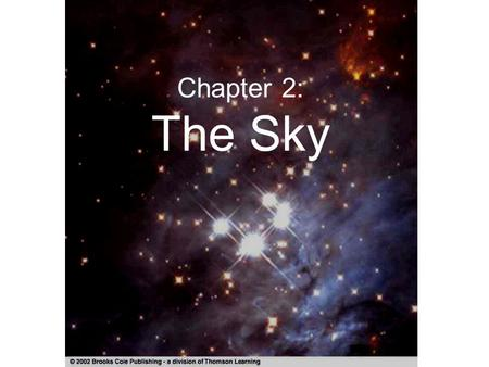 Chapter 2: The Sky. Constellations In ancient times, constellations only referred to the brightest stars that appeared to form groups, representing mythological.