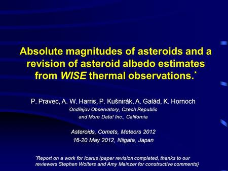 Absolute magnitudes of asteroids and a revision of asteroid albedo estimates from WISE thermal observations. * P. Pravec, A. W. Harris, P. Kušnirák, A.