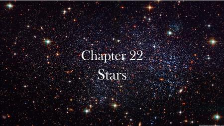 Chapter 22 Stars. Distance to the Stars The closest star to Earth is, of course, the sun. the average distance between Earth and the sun is about 150.