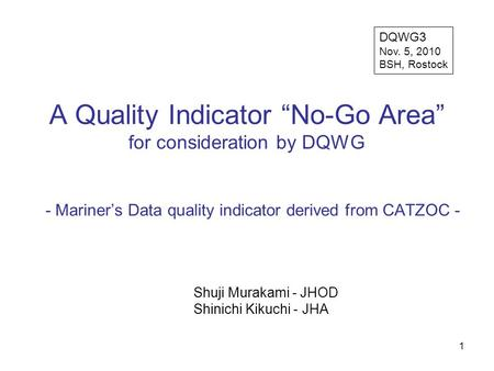 "A Quality Indicator ""No-Go Area"" for consideration by DQWG"