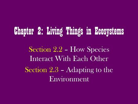 Chapter 2: Living Things in Ecosystems