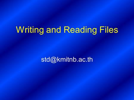 Writing and Reading Files Methods for processing disk files File Control Blocks (FCBs) –Supported by DOS –Can address drives and filenames.