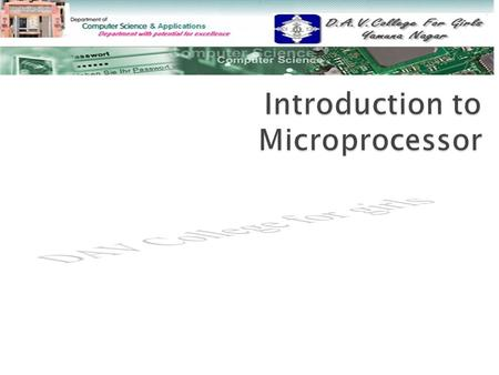  Introduction to Micro processor Introduction to Micro processor  Microprocessor instruction and opcodes Microprocessor instruction and opcodes  Mnemonics.