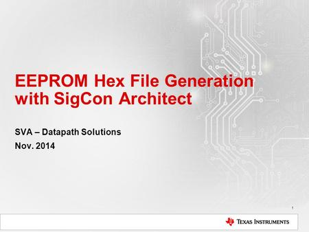 EEPROM Hex File Generation with SigCon Architect SVA – Datapath Solutions Nov. 2014 1.